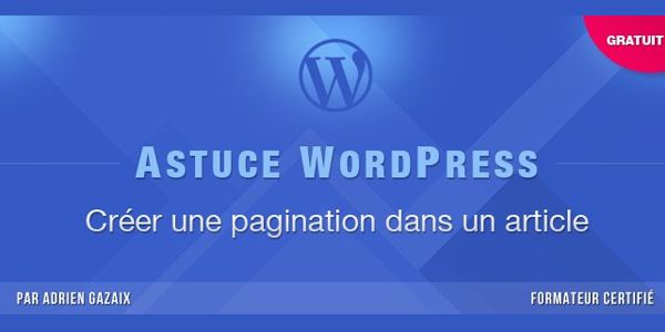 astuce-wordpress-creer-une-pagination-dans-un-article-wordpress
