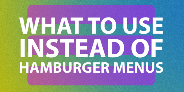 great-alternatives-to-hamburger-menus