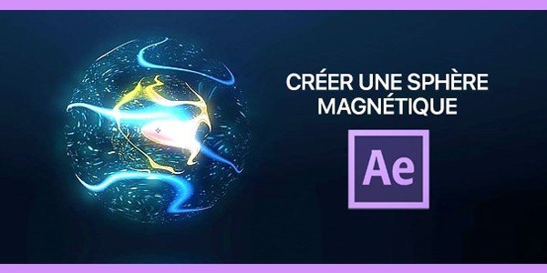 gratuit-creer-une-sphere-magnetique-dans-after-effects-after