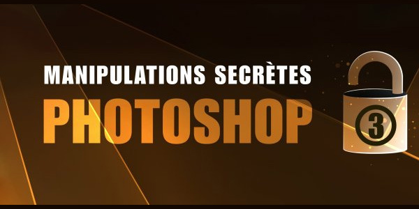 manipulations-secretes-volume-3-photoshop