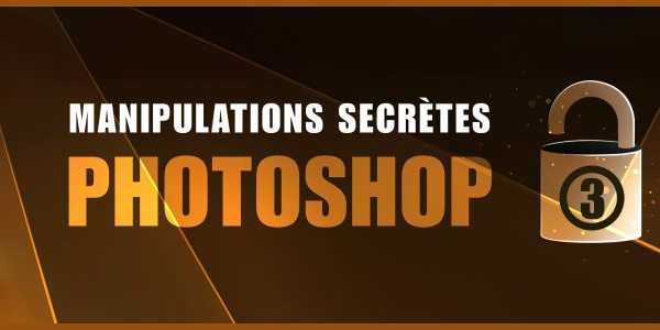 photoshop/tuto-gratuit-photoshop-manipulations-secretes-volume-3-photoshop
