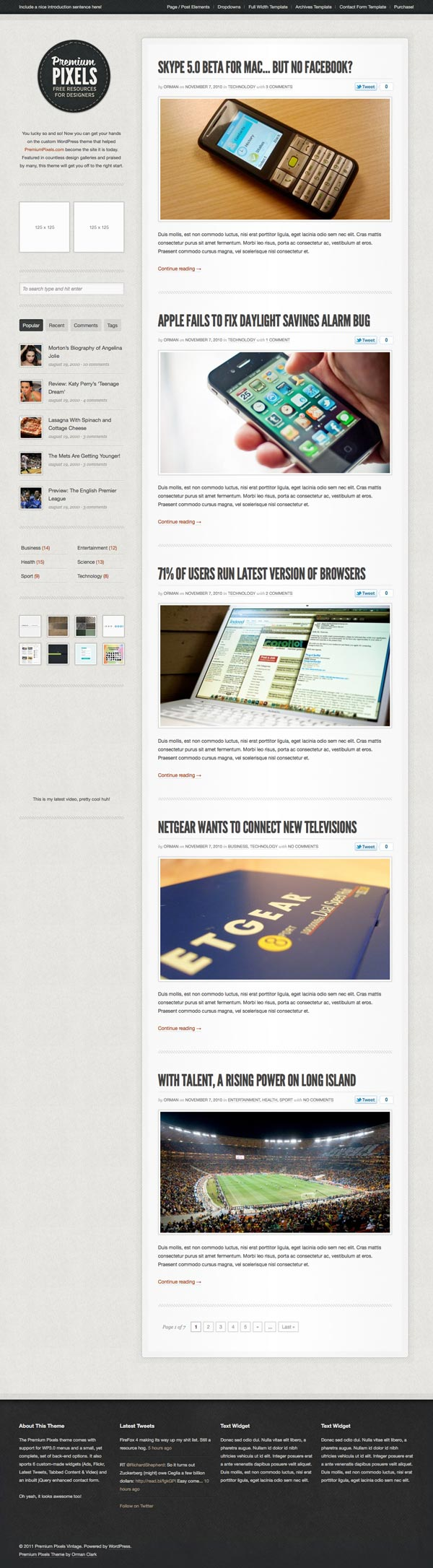 http://themeforest.net/item/premium-pixels-fancy-pants-blog-magazine-theme/232838?ref=dezup