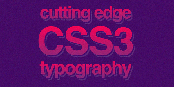 cutting-edge-css3-typography-techniques